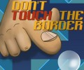 Dont Touch The Border